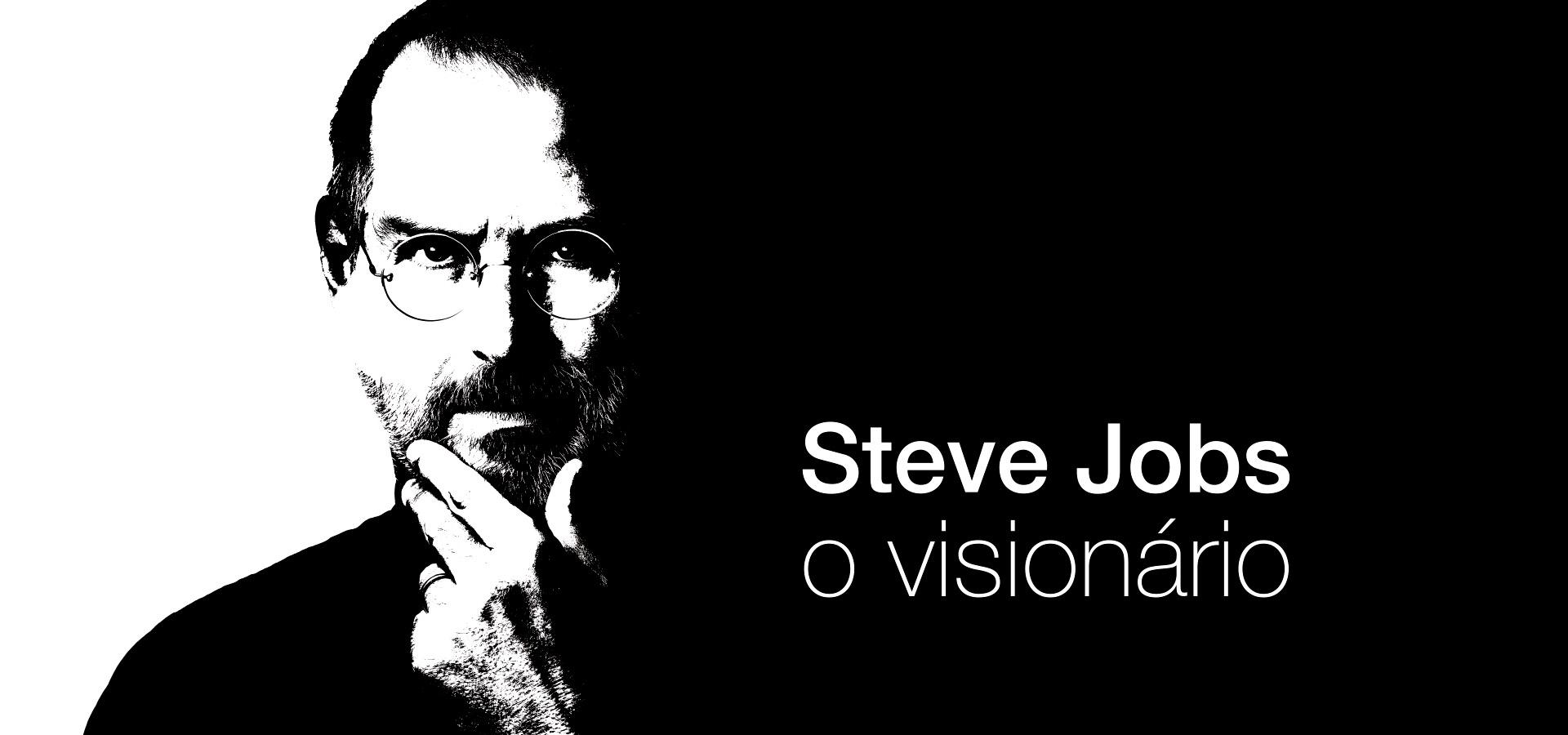 steve jobs o visionário